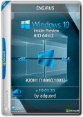 Windows 10 Insider Preview #20H1 [18860.1001] AIO 64in2 by adguard v19.03.20 (x86-x64) (2019) Eng/Rus